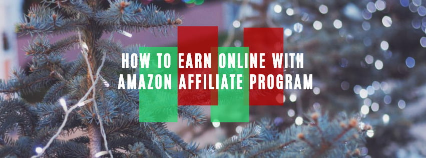 How to earn online with Amazon Affiliate Program