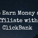 Earn money as an affiliate with ClickBank