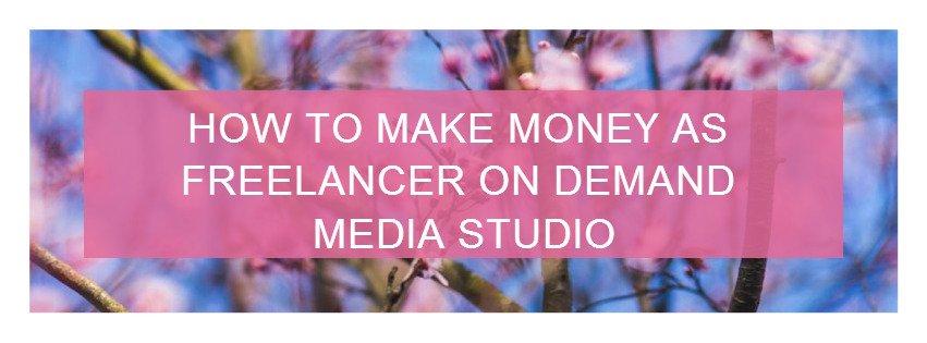Make money as freelancer on Demand Media Studios