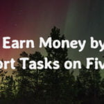 Earn money by doing short tasks on fiverr