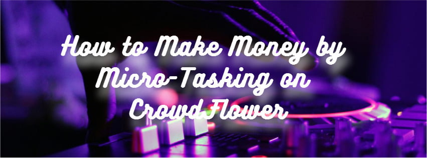 Make money by micro-tasking on Crowdflower