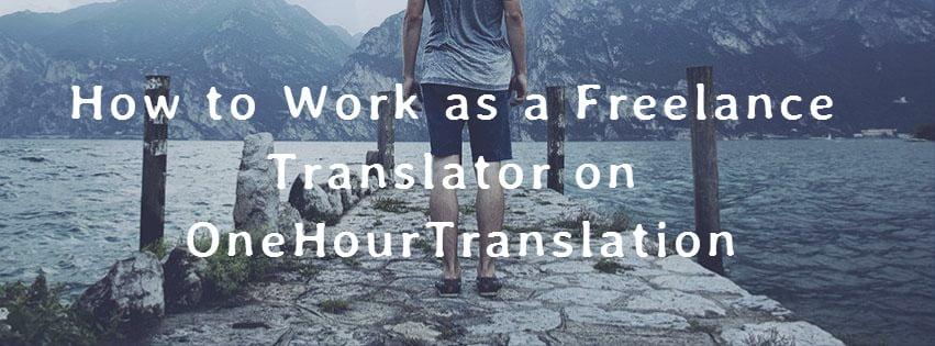 Work as Freelance Translator on OneHourTranslation