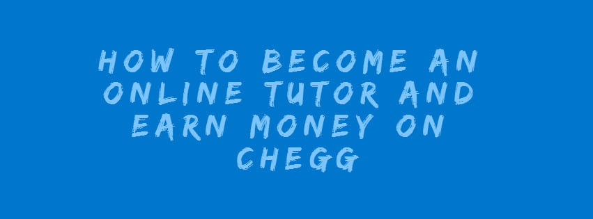 Become online tutor and earn money on Chegg