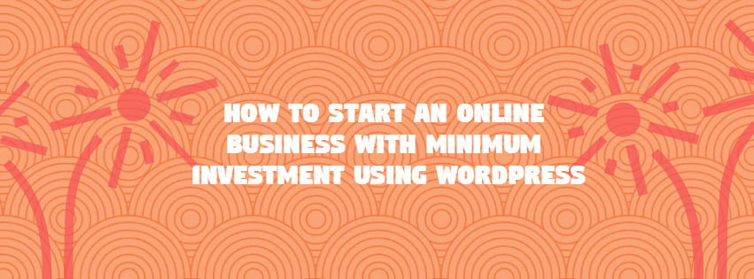 How to Start E-commerce Business for Free with Wordpress