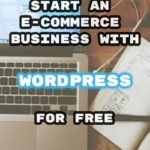 e-commerce business for free with wordpress