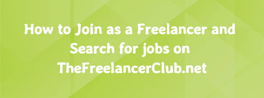 Join as Freelancer on TheFreelancerClub and search for jobs