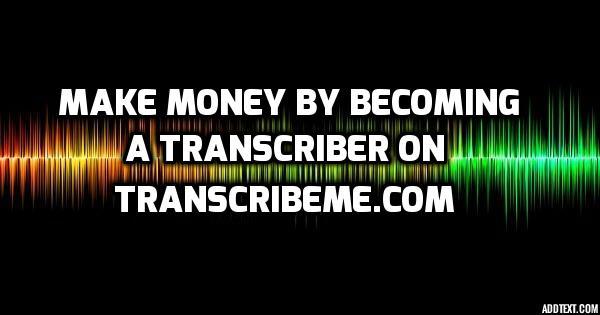 make money by transcribing on transcribeme