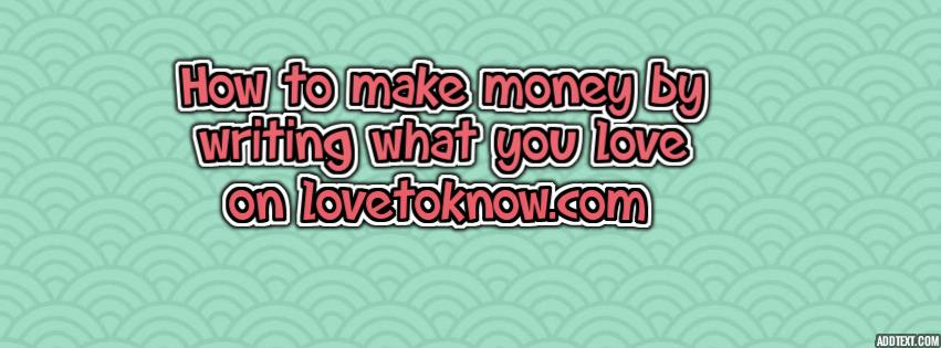 make money by writing on lovetoknow
