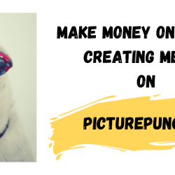 Make Money by creating Memes on PicturePunches