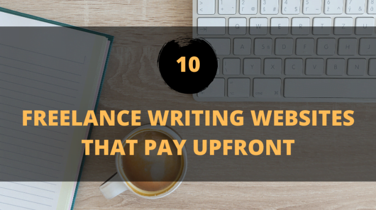 10 Freelance Writing Websites that Pay Upfront