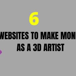 How to Make Money as 3D Artist