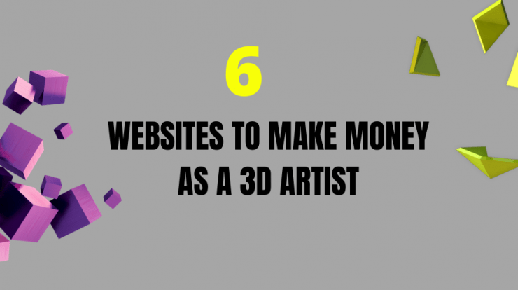 How to Make Money as 3D Artist