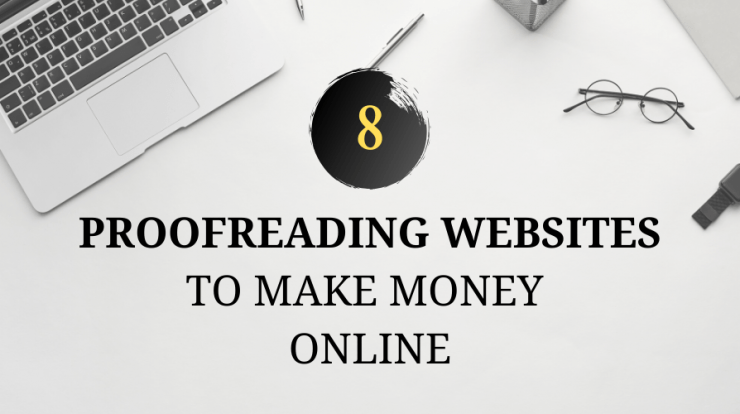 8 Websites for Making Money with your Proofreading Skills