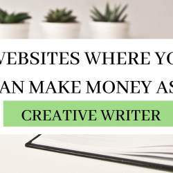 7 Websites where you can Make Money as a Creative Writer