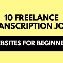 10 Freelance Transcription Job Websites for Beginners