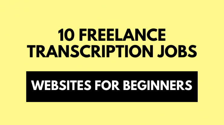 10 Freelance Transcription Job Websites for Beginners
