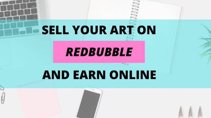 Sell Art on Redbubble Earn Online