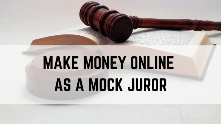 Make Money Online as Mock Juror