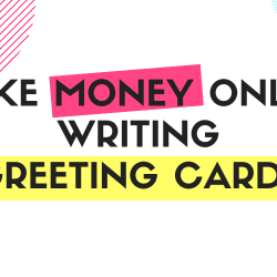 Make Money as a Greeting Card Writer