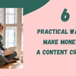 6 Practical ways to Make Money as a Content Creator