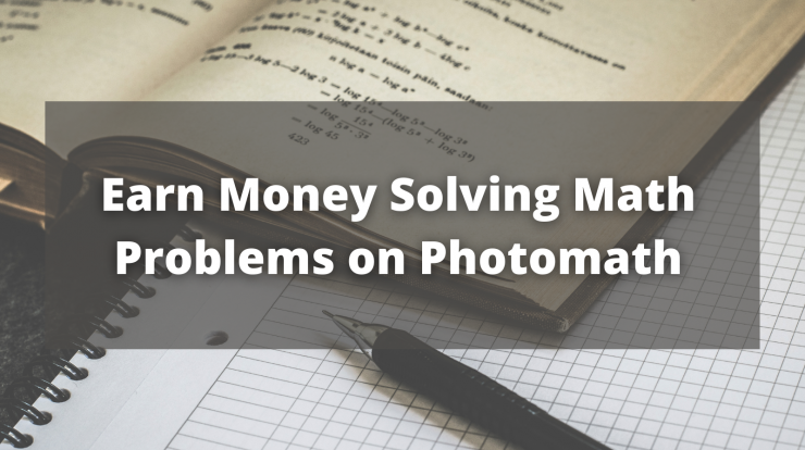 Earn money solving math problems on Photomath