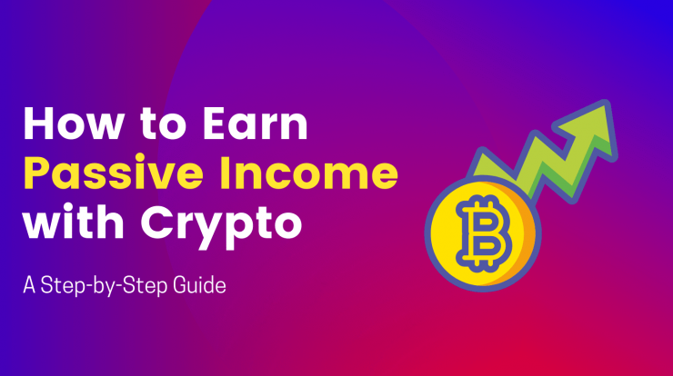 How to earn passive income with crypto